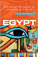 Egypt - Culture Smart!: The Essential Guide to Customs & Culture Kindle Edition