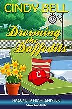 Drowning the Daffodils (Heavenly Highland Inn Cozy Mystery Book 4)