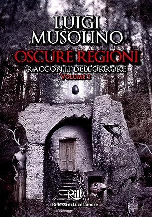 Oscure Regioni - Volume 2: racconti dell'orrore (Memorie dal Futuro Vol. 5)