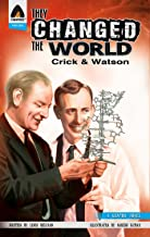 They Changed the World: Crick & Watson - The Discovery of DNA (Campfire Graphic Novels)