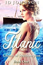 Titanic (Ghosts of Southampton Book 1)