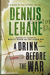 A Drink Before the War (Patrick Kenzie and Angela Gennaro Book 1)