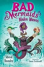 Bad Mermaids Make Waves