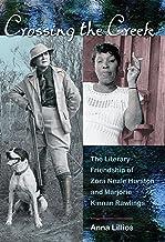 Crossing the Creek: The Literary Friendship of Zora Neale Hurston and Marjorie Kinnan Rawlings