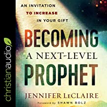 Becoming a Next-Level Prophet: An Invitation to Increase in Your Gift