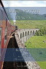 Harry Potter Places Book Five—Scotland: Hogwarts' Home (English Edition) Kindle Ausgabe