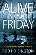 Alive After Friday: A Women Sleuths Mystery Romance (Sandy Reid Mystery Series Book 5)