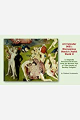 """Art Calendar 2021: Hieronymus Bosch's Joyful World II: 12 Digitally Remastered Scenes from the Bottom Part of """"The Garden of Earthly Delights"""" (VG Art Series) Kindle Edition"""