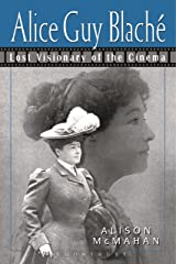 Alice Guy Blaché: Lost Visionary of the Cinema Kindle Edition