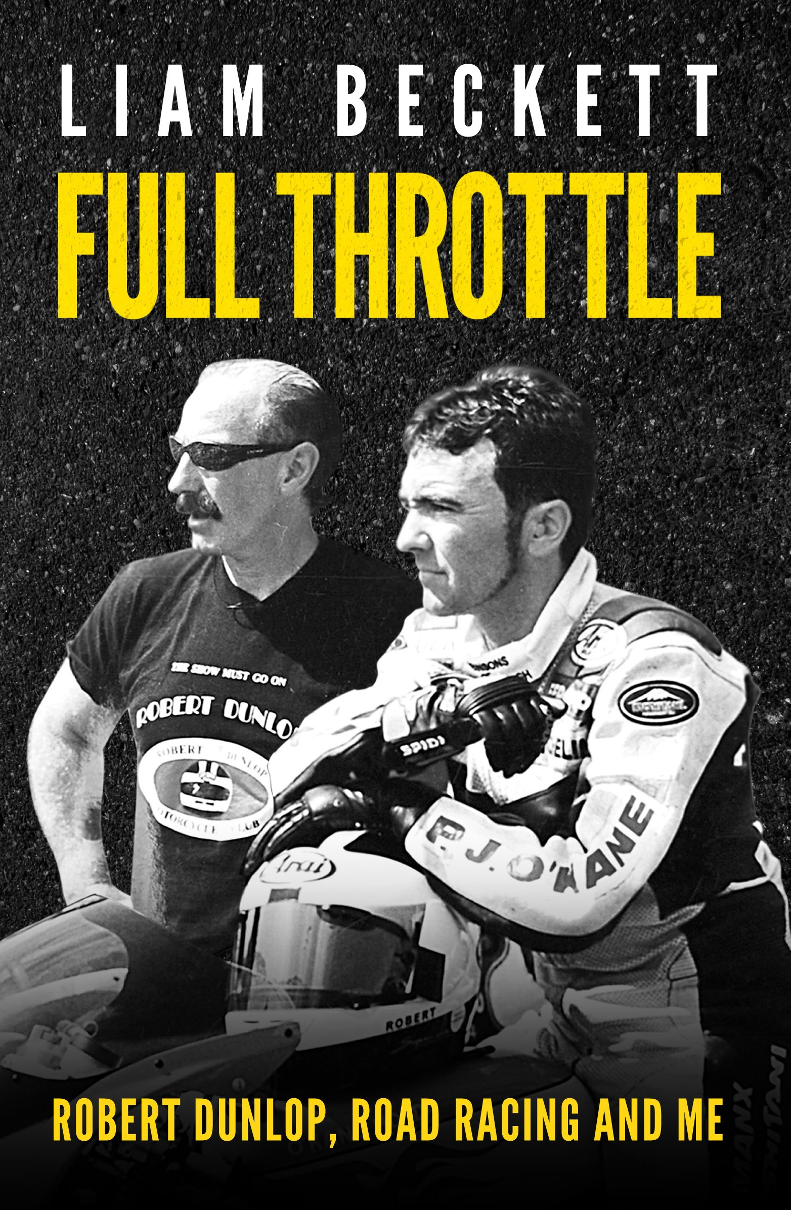 Full Throttle: Robert Dunlop, road racing and me (English Edition)