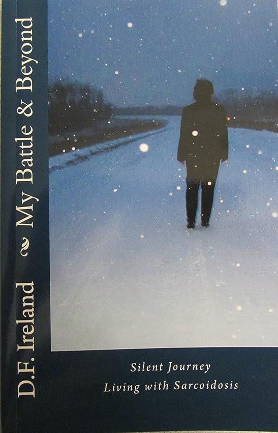与えるエリート冗長My Battle & Beyond: Silent Journey Living with Sarcoidosis (English Edition)