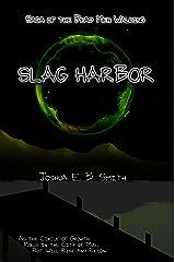 Slag Harbor - A Brief Interruption in the Snowflakes Trilogy: A Supernatural Dark Fantasy Novella in the Saga of the Dead Men Walking Kindle Edition