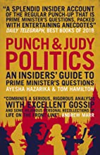 Punch and Judy Politics: An Insiders' Guide to Prime Minister's Questions (English Edition)