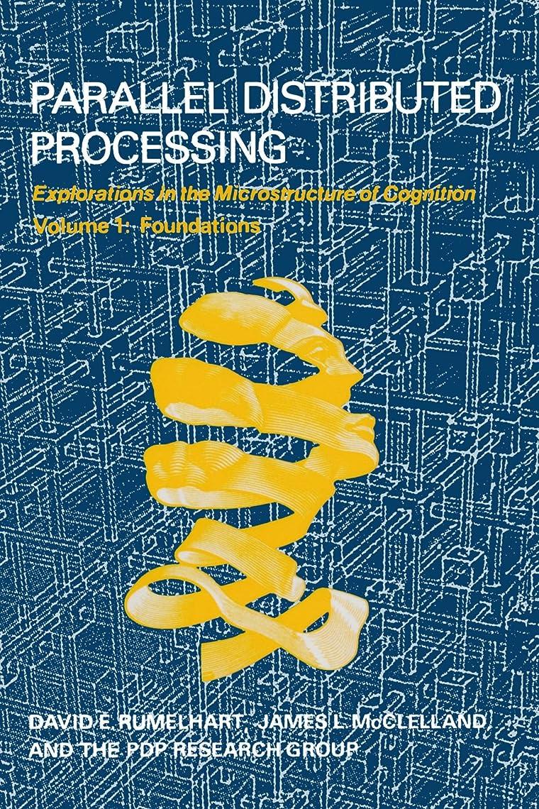 膨らませるモロニックで出来ているParallel Distributed Processing: Explorations in the Microstructure of Cognition: Foundations (MIT Press)