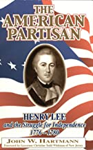 The American Partisan: Henry Lee and the Struggle for Independence 1776-1780