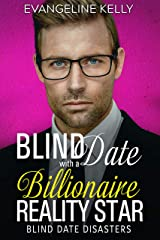 Blind Date with a Billionaire Reality Star (Blind Date Disasters Book 6) Kindle Edition
