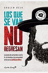 Los que se van no regresan (Ensayo) (Spanish Edition) Format Kindle