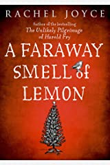 Faraway Smell of Lemon: From the bestselling author of The Unlikely Pilgrimage of Harold Fry Kindle Edition
