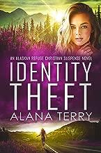 Identity Theft: An Alaskan Refuge Christian Suspense Novel