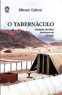 O Tabernáculo: Símbolos da obra Redentora de Cristo (Portuguese Edition)