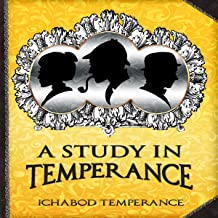 A Study in Temperance: The Adventures of Ichabod Temperance, Book 4
