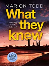 What They Knew: A page-turning Scottish detective book (Detective Clare Mackay 4)