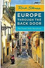 Rick Steves Europe Through the Back Door: The Travel Skills Handbook (Rick Steves Travel Guide) Kindle Edition