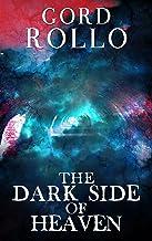 The Dark Side of Heaven