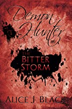 The Bitter Storm: A Young Adult Paranormal Novel (Demon Hunter Book 6)