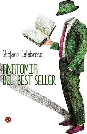 Anatomia del best seller: Come sono fatti i romanzi di successo