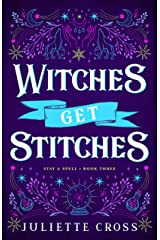 Witches Get Stitches: A Steamy, Friends-to-lovers Werewolf Romance (Stay a Spell Book 3) Kindle Edition