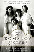 The Romanov Sisters: The Lost Lives of the Daughters of Nicholas and Alexandra (English Edition)