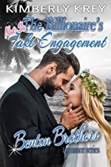 The Billionaire's (Not So) Fake Engagement : Benton Billionaire Romance (Benton Brothers Romance Book 5) Kindle Edition