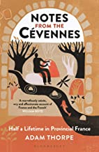 Notes from the Cévennes: Half a Lifetime in Provincial France