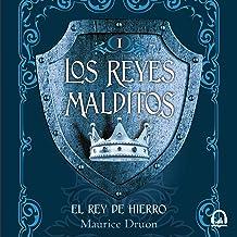 El rey de hierro [The Iron King]: Los Reyes Malditos 1[The Cursed Kings 1]