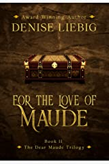 For the Love of Maude (The Dear Maude Trilogy Book 2) Kindle Edition