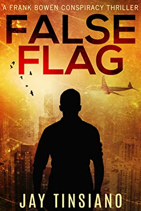 False Flag (A Frank Bowen Conspiracy Thriller Book 1) (English Edition)