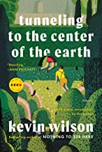 Tunneling to the Center of the Earth: Stories (Art of the Story)