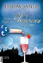 Immer Ärger mit Vampiren (Argeneau 4) (German Edition)