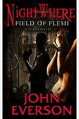 Field of Flesh: A NightWhere Novelette Kindle Edition
