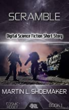 Scramble: Digital Science Fiction Short Story (Cosmic Hooey Book 1)