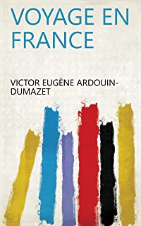 Voyage en France (French Edition)
