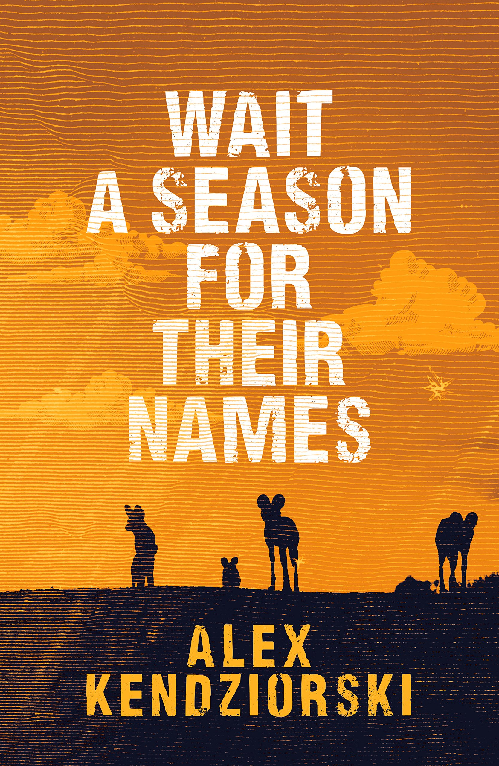 Wait A Season For Their Names: A Novel Of The African Painted Wolf (The African Painted Wolf Novels Book 1)