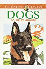 Creative Haven Dogs Color by Number Coloring Book (Creative Haven Coloring Books) ペーパーバック