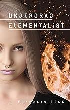 Undergrad Elementalist: An Emma Dawes Story (Emma Dawes, Elementalist Book 1)