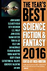 The Year's Best Science Fiction & Fantasy 2016 Edition (The Year's Best Science Fiction and Fantasy Book 8) Kindle Edition
