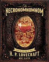 The Necronomnomnom: Recipes and Rites from the Lore of H. P. Lovecraft PDF