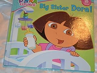 Big Sister Dora! (Dora The Explorer #10)