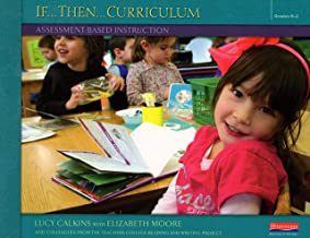 If...Then...Curriculum: Assessment-Based Instruction, Grades K-2, Units of Study for Teaching Reading