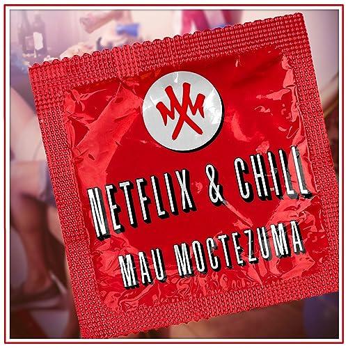 Netflix & Chill de Mau Moctezuma en Amazon Music - Amazon.es